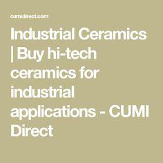 Industrial Ceramics | Buy hi-tech ceramics for industrial applications - CUMI Direct