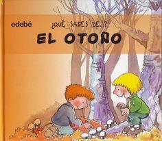 El otoño  Libro sobre el otoño de la editorial Edebé que encontré en Internet, donde podemos aprender sus principales características.