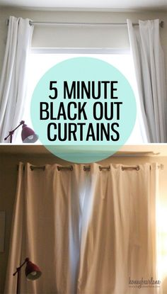 5 Minute Black Out Curtains. This trick by Honey Bear Lane is simply brilliant!