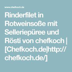 Rinderfilet in Rotweinsoße mit Selleriepüree und Rösti von chefkoch   [Chefkoch.de http://chefkoch.de/]