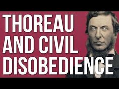 Henry David Thoreau on When Civil Disobedience Against Bad Governments Is Justified: An Animated Introduction Open Culture