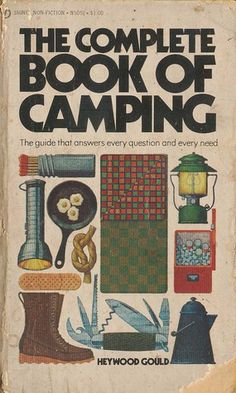 The Complete Book of Camping Camping Packing, Diy Camping, Camping Life, Family Camping, Outdoor Camping, Backpacking Gear, Outdoor Life, Used Campers, Campers For Sale