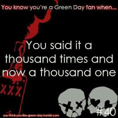 You Know Your A #GreenDay Fan When #40