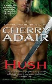 Hush...Cherry Adair
