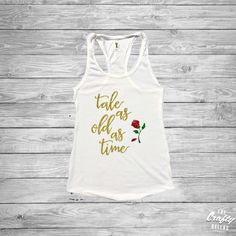 Tale As Old As Time shirt (ALL GLITTER) - Beauty and The Beast - Belle - Rose - Disney Princess - Ladies by TheCraftyBellas on Etsy https://www.etsy.com/listing/509767445/tale-as-old-as-time-shirt-all-glitter