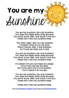 You are my Sunshine Lyrics….I always thought this was like a lullaby, but the … You are my Sunshine Lyrics….I always thought this was like a lullaby, but the verse makes me think maybe not. The rest is still adorable, though Great Song Lyrics, Songs To Sing, Love Songs, Music Lyrics, Lullaby Songs, Baby Songs, Baby Music, Songs For Toddlers, Kids Songs