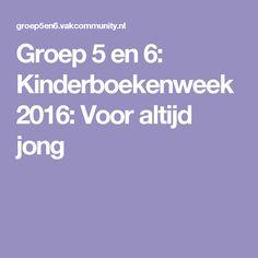 Groep 5 en 6: Kinderboekenweek 2016: Voor altijd jong School Hacks, Creative Kids, School Teacher, Spelling, Childrens Books, Classroom, Teaching, Education, Schools
