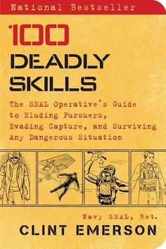 100 Deadly Skills: The SEAL Operative's Guide to Eluding Pursuers, Evading Capture, and Surviving Any Dangerous Situation by Clint Emerson http://www.amazon.com/dp/147679605X/ref=cm_sw_r_pi_dp_ClUexb0PX359R