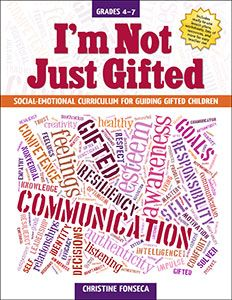 I'm Not Just Gifted: Social-Emotional Curriculum. What does it mean to be a successful person? What traits and characteristics define successful people? Why do gifted children need a strong affective curricula in order to maximize potential? Grades 4–7 navigate the social, emotional, explore their giftedness, develop resiliency, manage their intensities, face adversities, cultivate their talents and passions. Lesson plans, worksheets, and connections to Common Core Standards.