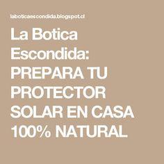La Botica Escondida: PREPARA TU PROTECTOR SOLAR EN CASA 100% NATURAL