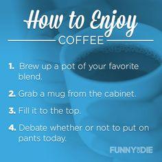 How to enjoy coffee