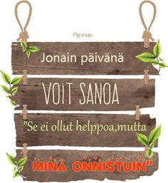 Finnish Words, Boho Beautiful, Addiction Recovery, Motivational Words, Word Of The Day, Pretty Words, Happy Day, You Can Do, Qoutes