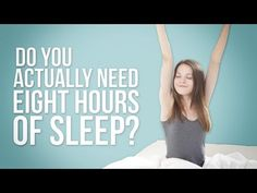 Do You Really Need Eight Hours of Sleep? - Health Decoder