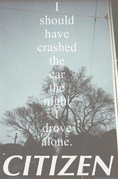 Citizen - the night I drove alone