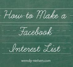 How-to-make-a-Facebook-interest-List Helps control what I want to see in my newsfeed