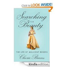 Searching for Beauty: The Life of Millicent Rogers, Cherie Burns