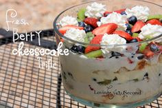 Loving Every Second: Fresh Berry Cheesecake Trifle!