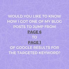 Would you like to know how I got one of my blog posts to jump from page 6 to page 1 of Google results for the targeted keyword ... ? | SEO Tips For Old Blog Posts To Get More Traffic | UKWordGirl | #BloggingTips #SEOForBeginners | Search Engine Optimisation For Bloggers | Blog SEO | Easy SEO Get One, How To Get, Seo For Beginners, Seo Tips, Search Engine Optimization, About Me Blog, Posts, Easy, Google