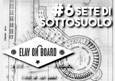 Elav on Board | #6 Sete di Sottosuolo | Blog del Birrificio Indipendente Elav