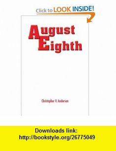 August Eighth (9781420805369) Christopher Andersen , ISBN-10: 1420805363  , ISBN-13: 978-1420805369 ,  , tutorials , pdf , ebook , torrent , downloads , rapidshare , filesonic , hotfile , megaupload , fileserve