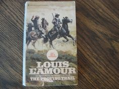 Louis L'amour The Proving Trail.