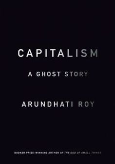 """Democracy Now! interviews Arundhati Roy, one of India's most famous authors and fiercest critics. Roy discusses the historic 2014 elections in India and reads excerpts from her book, """"Capitalism: A Ghost Story,"""" which outlines globalized capitalism intensifying the wealth divide, racism, and environmental degradation."""