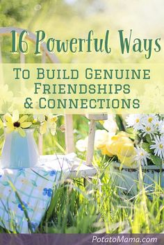 16 Powerful Ways To Build Genuine Friendships & Connections