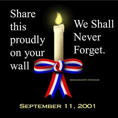 we shall never forget September 11 usa patrotic in memory september 11 sept 11 never forget twin towers Remembering September 11th, 11. September, I Love America, God Bless America, We Will Never Forget, Always Remember, Veterans Day, Thoughts, Bias Tape