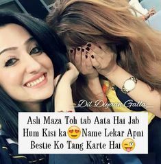 Asli maza toh tabhi he aata h. Best Friends Forever Quotes, Friend Love Quotes, Besties Quotes, Mixed Feelings Quotes, Girly Attitude Quotes, Girly Quotes, Cute Quotes For Girls, Crazy Girl Quotes, Best Friend Quotes Funny