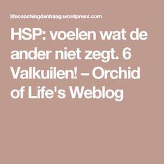 HSP: voelen wat de ander niet zegt. 6 Valkuilen! – Orchid of Life's Weblog