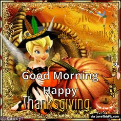 Thanksgiving Food Crafts, Happy Thanksgiving Images, Disney Thanksgiving, Thanksgiving Blessings, Thanksgiving Wallpaper, Thanksgiving Decorations, Tinkerbell And Friends, Tinkerbell Quotes, Disney Time