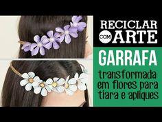 Tiara de flores feitas de PET - Reciclar com Arte - YouTube