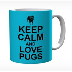 Keep Calm And Love Pugs #keepcalm #keepcalmmugs #mugs #personalised