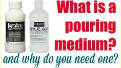 What is a pouring medium?