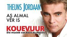 Theuns Jordaan - As Almal Vêr Is Afrikaans, How To Get, Songs, Music, Youtube, Musica, Musik, Muziek, Song Books