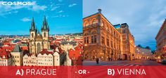 Where do you want to visit? Prague? Vienna? Or both!?