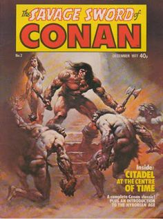 Savage Sword of Conan (Volume) - Comic Vine Conan The Destroyer, Conan The Conqueror, Star Trek Episodes, Conan Comics, Savage Worlds, Conan The Barbarian, Boris Vallejo, Thundercats, Pulp Art