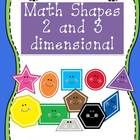 Shapes!!!  The is packet will assist in teaching your students all about two and three dimensional shapes. Common Core aligned.  You will find the ...