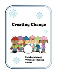 Creating Change. This is a great activity to help students practice counting coins and making change.