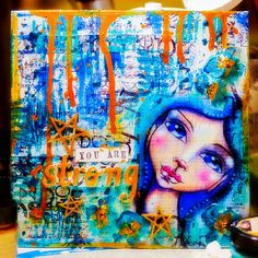 You are strong … Mixed Media Canvas by Andrea Gomoll