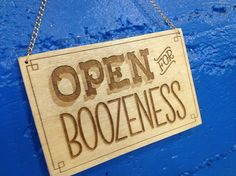 Open for Boozeness sign by dirtybandits on Etsy, $25.00 - this would be cool to hang on the door for a party or if you have a basement bar