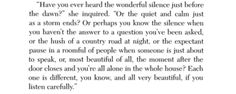 The wonderful sound of silence!  - Norton Juster, The Phantom Tollbooth