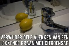 Gele vlekken van een lekkende kraan kunnen verwijderd worden met citroensap. Meer tips vind je op www.goedeschoonmaaktips.nl