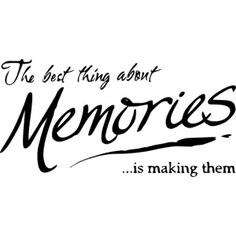 Make memories with people while they are alive, because it just won't matter when they are gone!