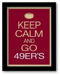 San Francisco 49ers Art Print - Keep Calm and Carry On - football, team, NFL artwork, Custom, Any team. on Etsy, $10.00