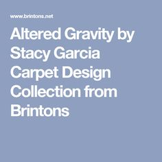 Altered Gravity by Stacy Garcia Carpet Design Collection from Brintons Carpet Design, Alters, Collection