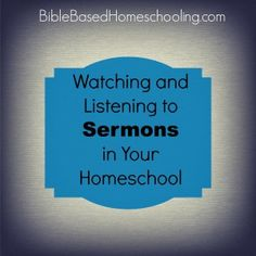 Using sermons in your homeschool