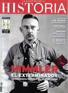 Revista La aventura de la Historia, Editorial Arlanza (Unidad Editorial Sociedad de Revistas S.L.U.), 1998 – 2013  http://www.elmundo.es/historia.html #146 Himmler El Exterminador. La sangrienta carrera del jefe de las SS