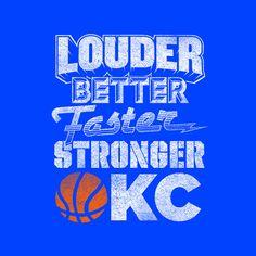 OKC Thunder - Louder, Better, Faster, Stronger T-shirt