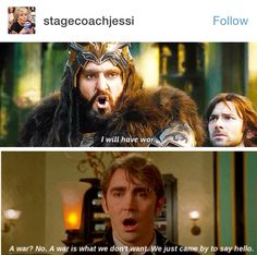 This gets funnier when you remember Lee Pace also played Thranduil and he DEFINITELY wanted war - against Thorin 😂 Hobbit Funny, Pushing Daisies, Legolas, Thranduil Funny, Jrr Tolkien, Middle Earth, Lord Of The Rings, Superwholock, T Rex